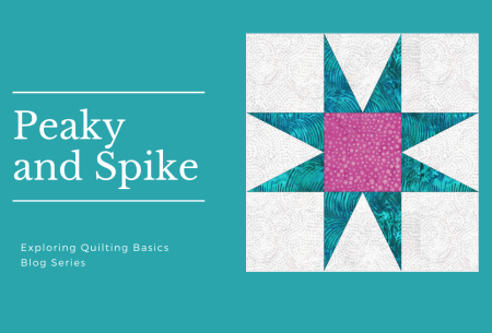 Exploring Quilting Basics: the Peaky And Spike Block