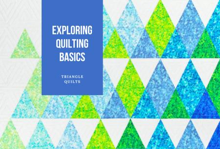 Exploring Quilting Basics: Quilting Triangles