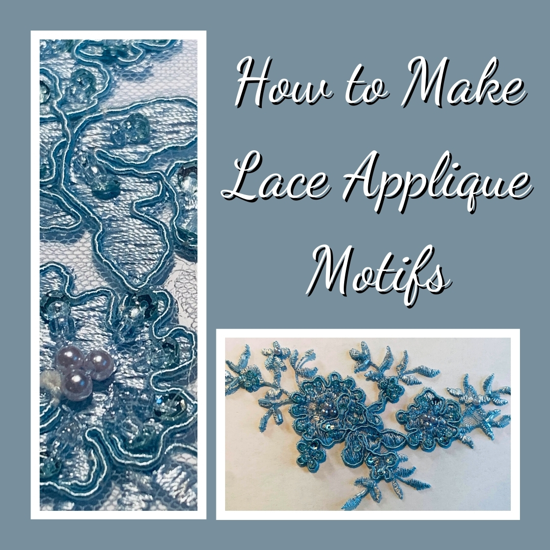 How to Make Lace Applique Motifs - Sewing Tutorial