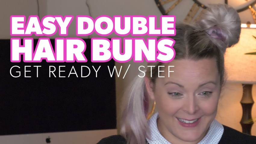 Easy Double Hair Buns - Get Ready with Stef