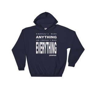 HOW I DO ANYTHING HOODIE