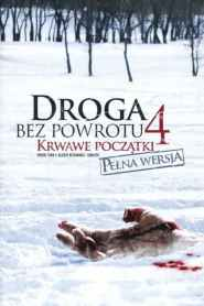 Droga bez powrotu 4: Krwawe początki online cda pl