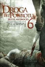 Droga bez powrotu 6: Hotel na uboczu online cda pl