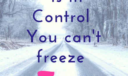 God is in Control – You Can't Freeze Time