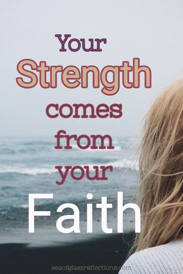 your strength comes from faith