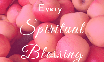 We Have Every Spiritual Blessing