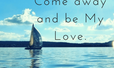 God's Love  Beckons Us: Come Away With Me