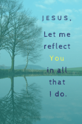 Jesus I want to reflect you