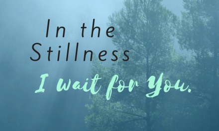 Waiting on God in the Stillness