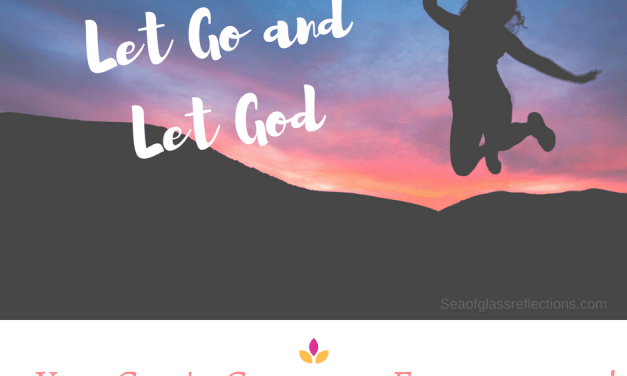 Let Go and Let God: You Can't Control Everything