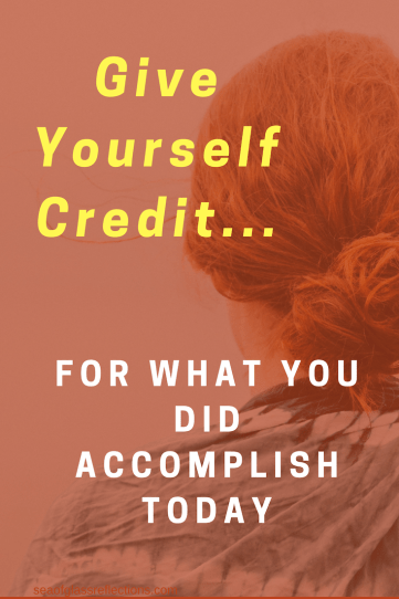give yourself credit for what you did today