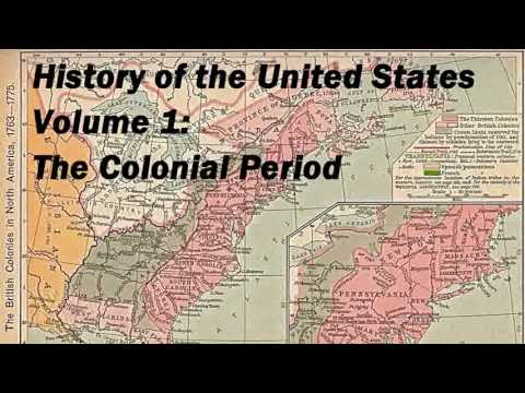History of the United States Volume 1: Colonial Period - FULL Audio Book - YouTube