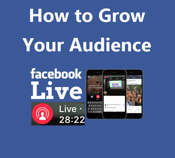 How to Grow Your Audience on Facebook Live