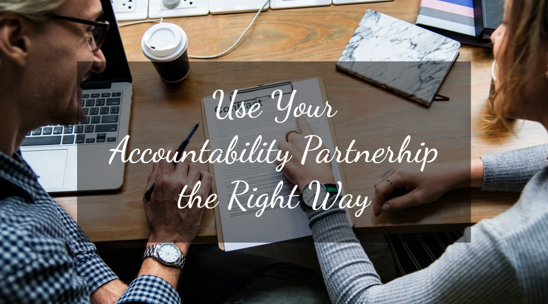 Using Your Accountability Partnership the Right Way