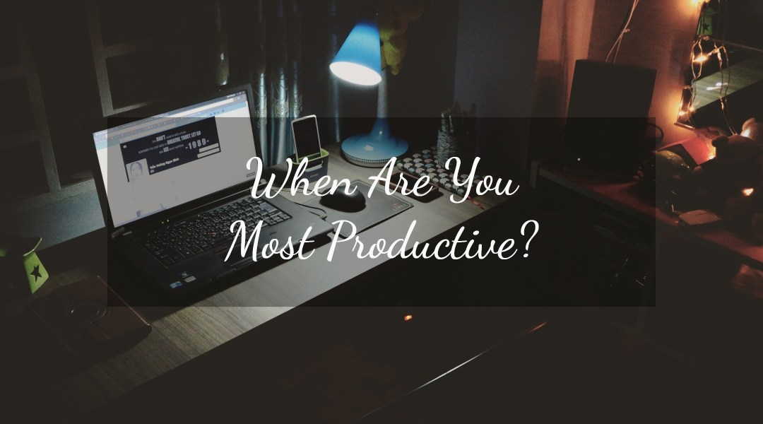 When Are You Most Productive?