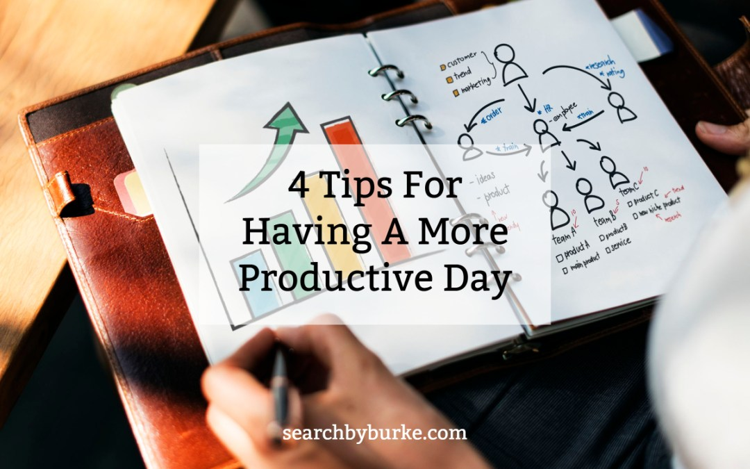 4 Tips For Having A More Productive Day