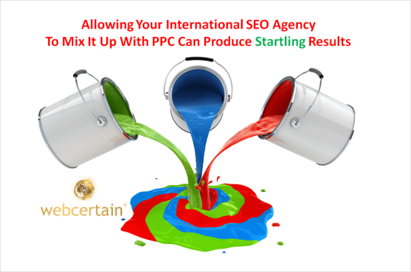 International SEO Agency Mixing It Up With PPC Budget. Source:Webcertain