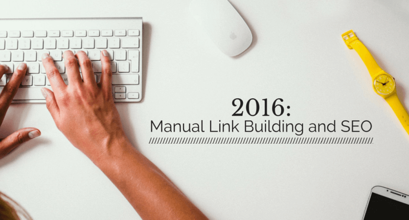 2016 Manual Link Building and SEO