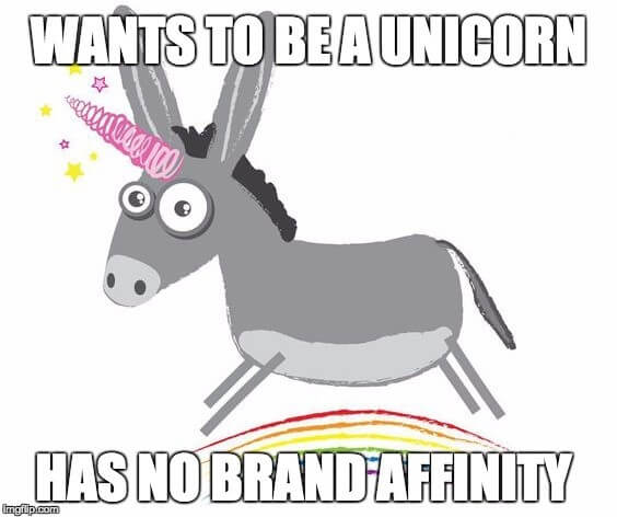 wants to be a unicorn has no brand affinity