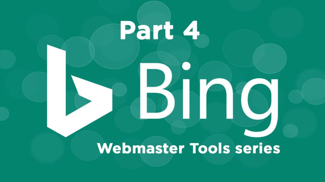 bing-webmaster-tools-part4_1920x1080 The ultimate guide to using Bing Webmaster Tools – Part 4