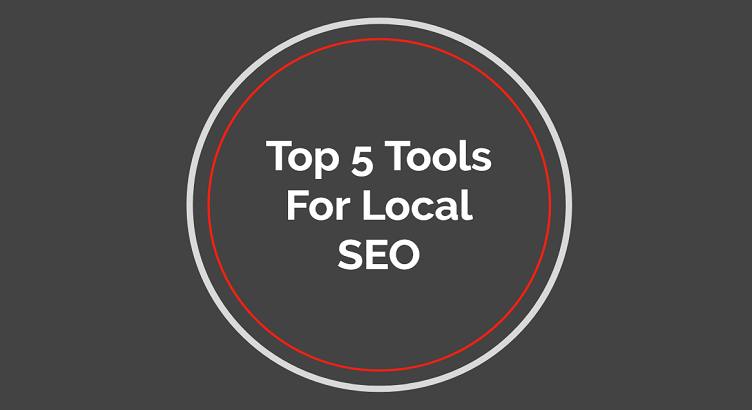 top 5 tools for local seo