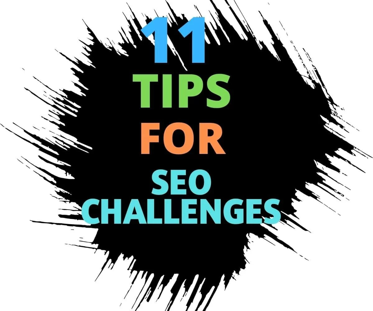 11 Awesome Tips About SEO Challenges From Unlikely Sources
