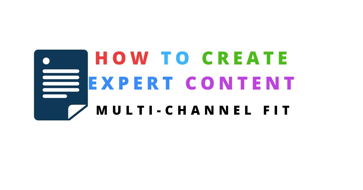 How to Create Content Expert Content: Multi-Channel Fit(USA)