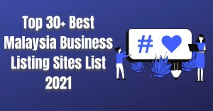 Top 30+ Best Malaysia Business Listing Sites List 2021