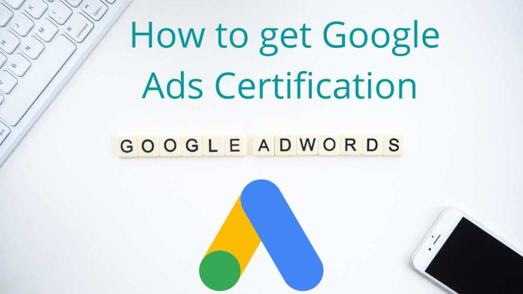 How to get Google Ads Certification [Guide]