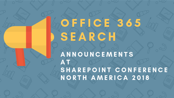 Office 365 Search: The Most Important Announcements at SharePoint Conference North America 2018