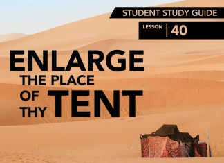 Lesson 40: Enlarge the Place of Thy Tent