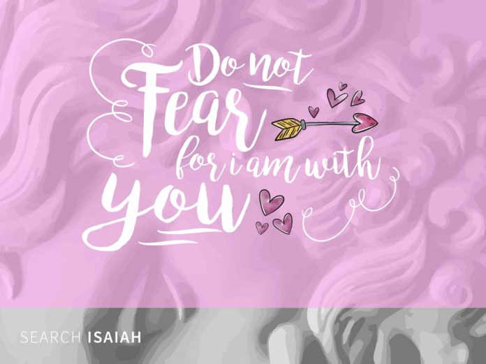 Do not Fear for I am With You - Isaiah 41:10. Perfect card for your valentine.