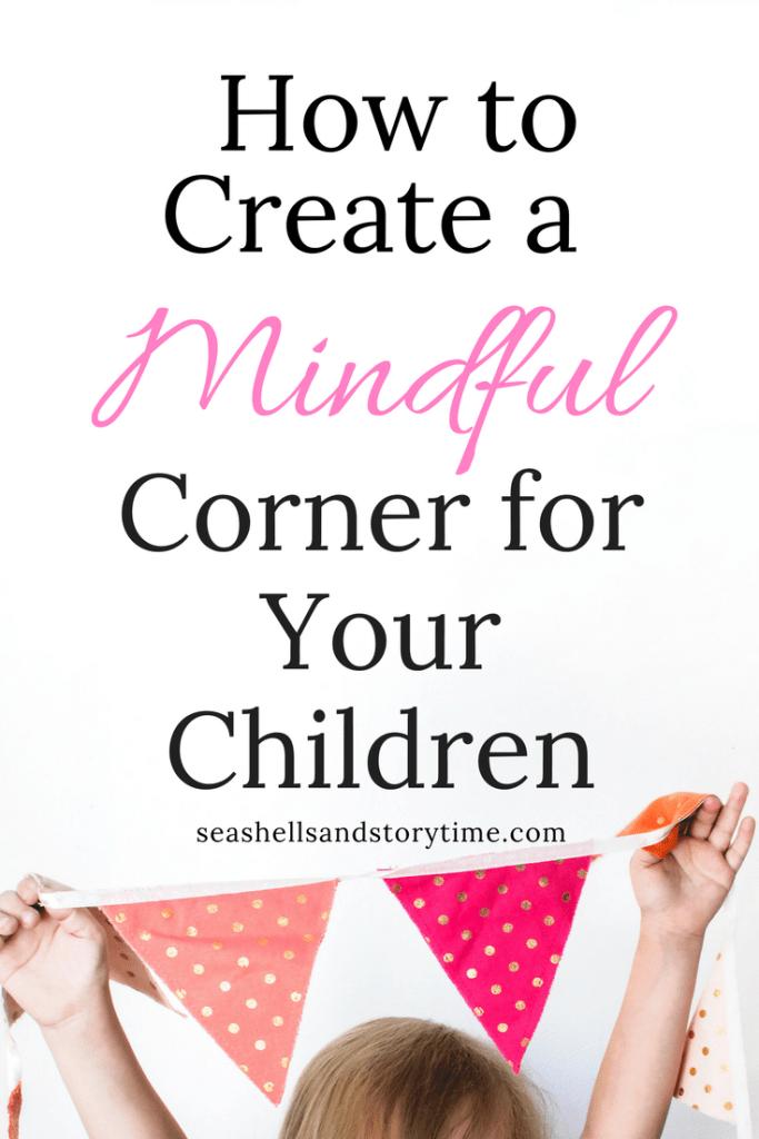 A mindful corner is a quiet and comfortable space for children to go to practice mindfulness and take a break. #mindfulness