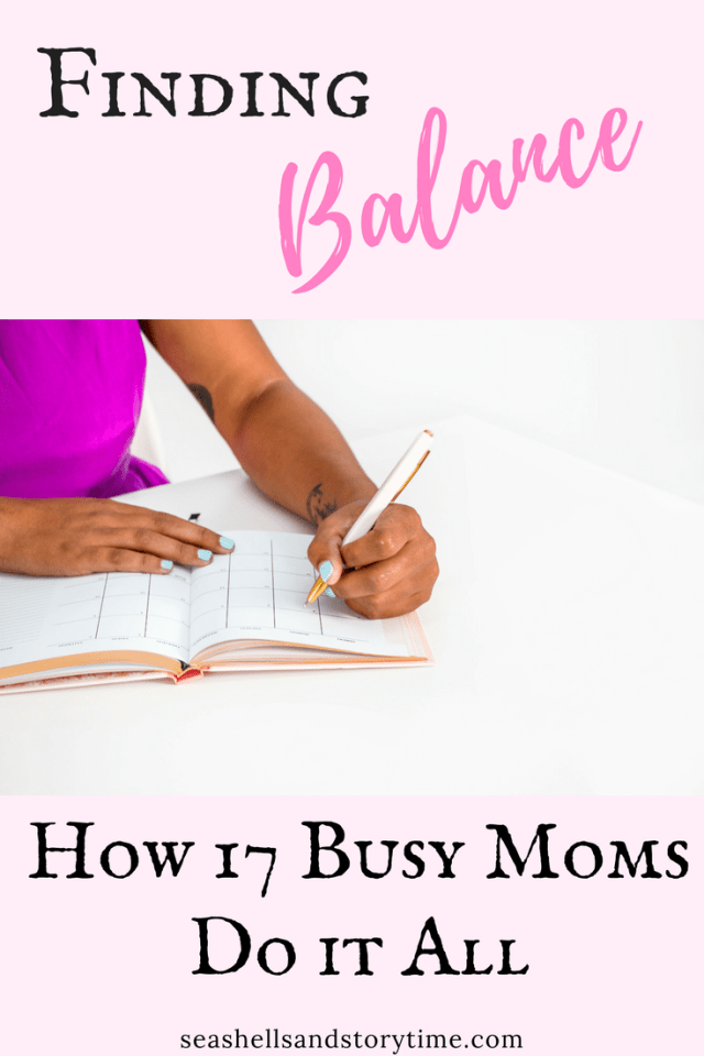 Finding Balance: How 17 Moms Do it All