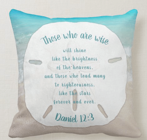 Scripture pillow sand dollar custom text Christian saying leadership wisdom Daniel