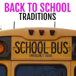 12 Back-to-School Traditions To Start this year