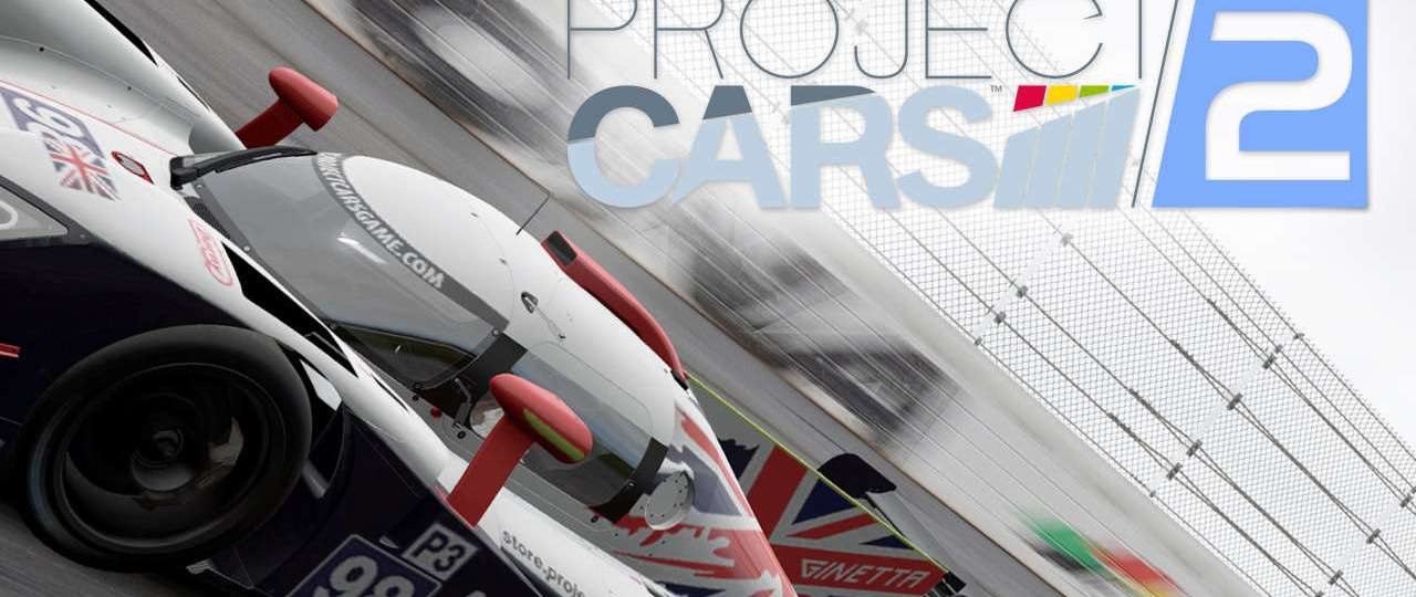 Project Cars 2 : The Soul of Motorsport Trailer and Release Info