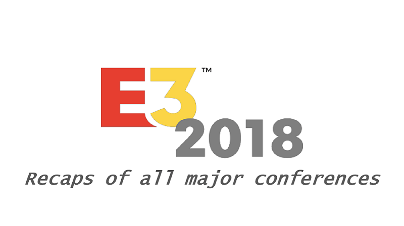 E3 : Recaps and Discussions of Every Major Conference