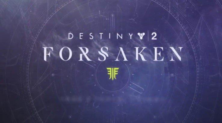 Destiny 2 : Bungie Unveils the Forsaken Expansion