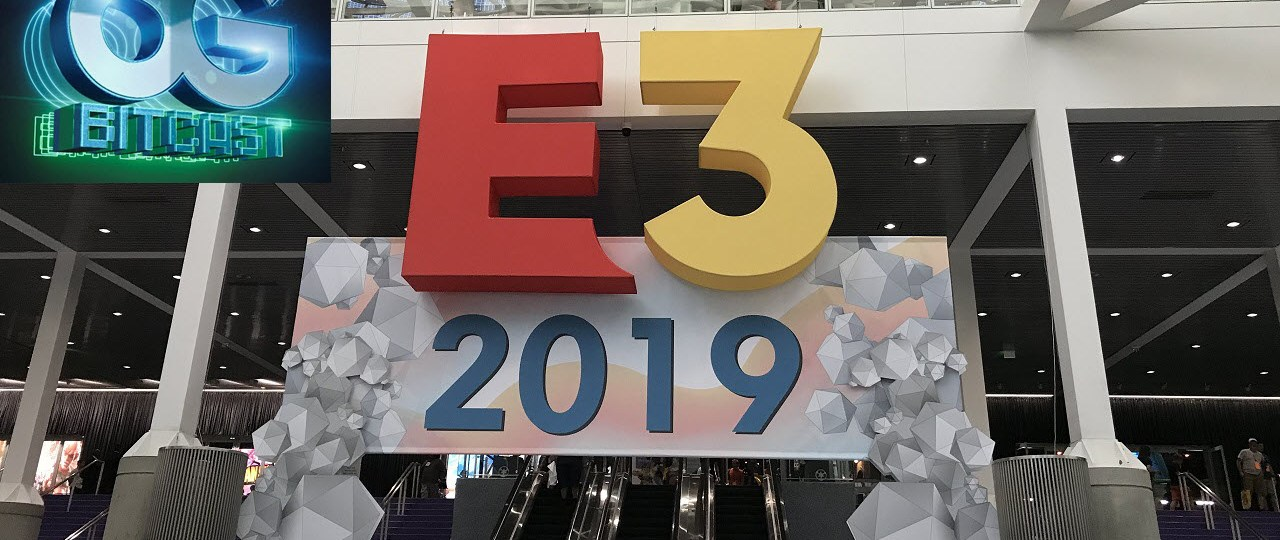 Bitcast 60 : Reflecting on E3 2019