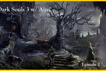 Dark Souls 3 w/ Ains : Tackling the Undead Settlement