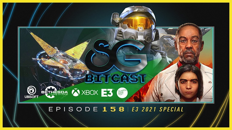 Bitcast 158 : Summer Game Fest and E3 2021 Special