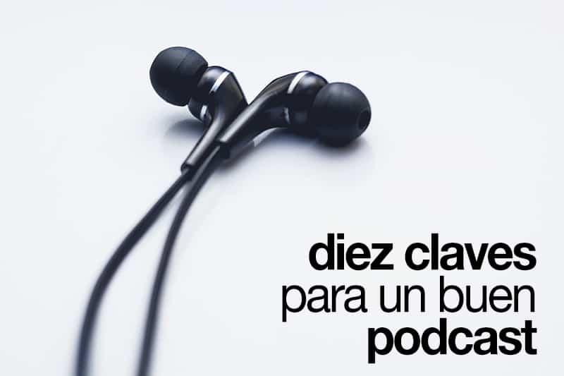10 claves para producir un buen podcast