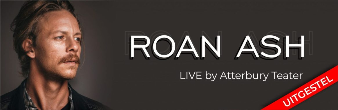 Roan Ash – LIVE