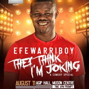 Efe Warri Boy, They Think I'm Joking