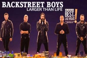 Backstreet Boys: Larger Than Life Concert – Las Vegas