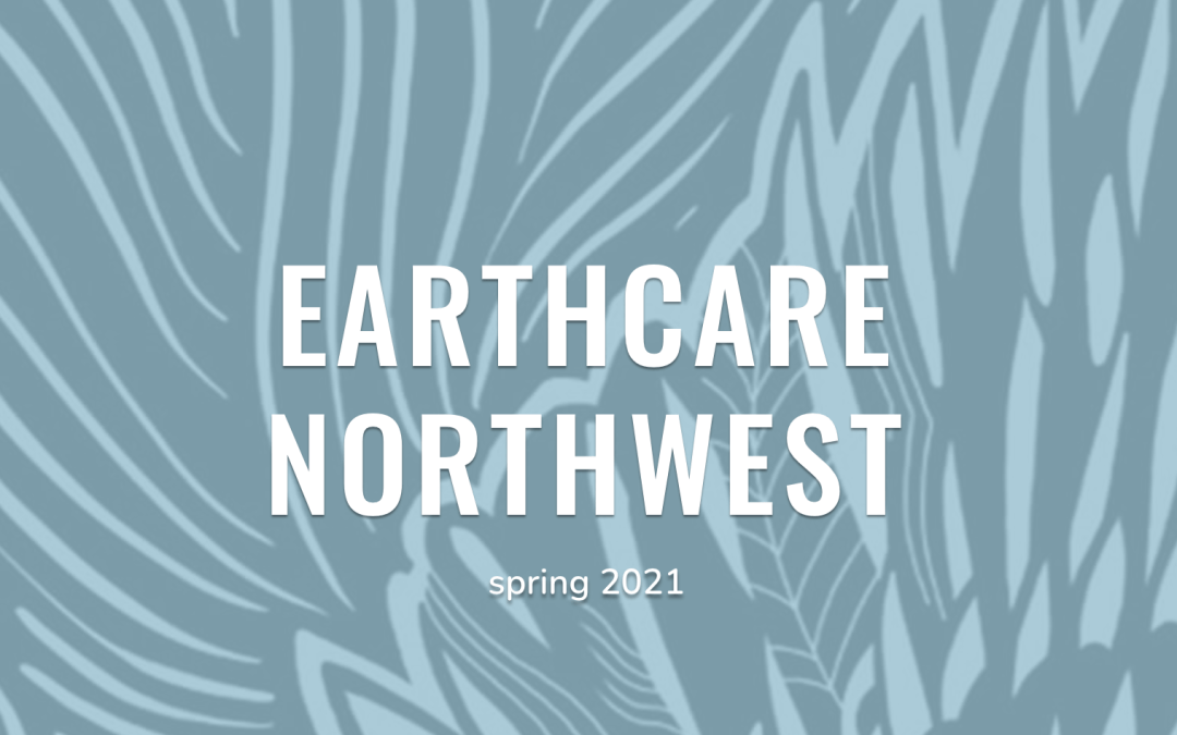 Earthcare Northwest Spring 2021