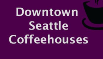 downtown coffeehouses, seattle center coffee, coffee shops in Seattle