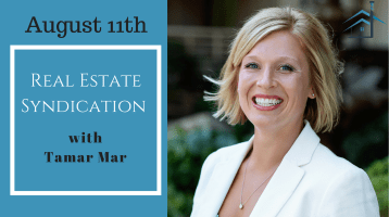 August 11th: Real Estate Syndication with Tamar Mar