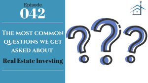 SIC 042: The most common questions we get asked about real estate investing